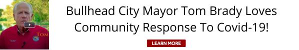 Bullhead City Mayor Tom Brady is pround of the community response to covid-19
